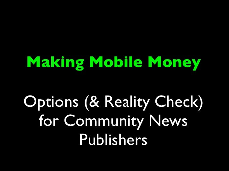 Making Mobile MoneyOptions (& Reality Check) for Community News       Publishers