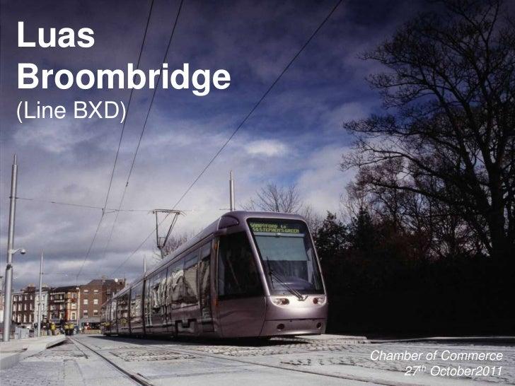 RPA presentation on Luas Broombridge (BxD line)