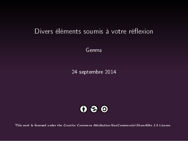 Divers éléments soumis à votre réexion  Genma  24 septembre 2014  This work is licensed under the Creative Commons Attribu...