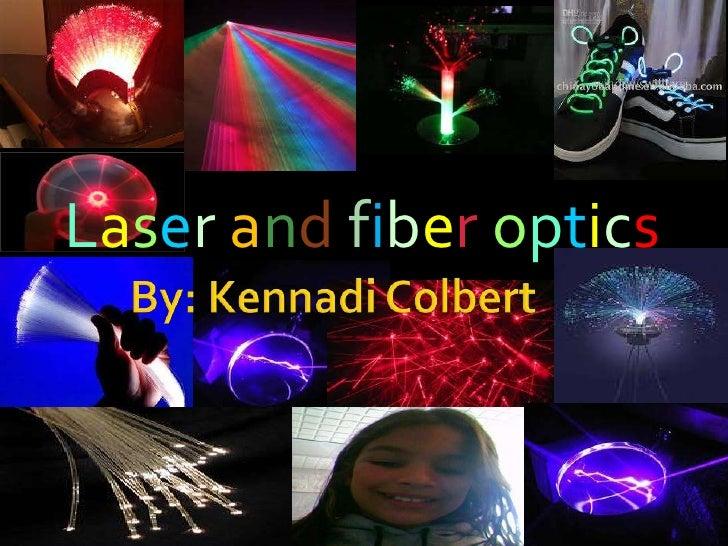Laser and fiber optics