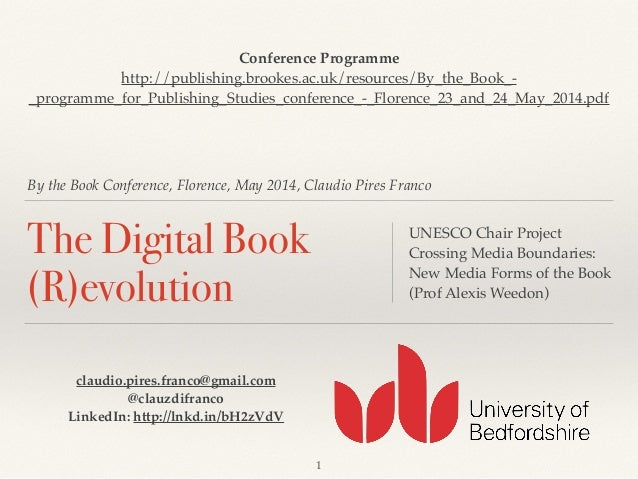 By the Book Conference, Florence, May 2014, Claudio Pires Franco The Digital Book (R)evolution UNESCO Chair Project! Cross...