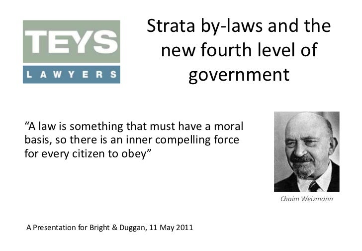 """Strata by-laws and the new fourth level of government<br />""""A law is something that must have a moral basis, so there is a..."""