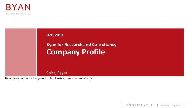 Oct, 2013  Byan for Research and Consultancy  Company Profile Cairo, Egypt Byan [ba-yaan] to explain; emphasize; illustrat...