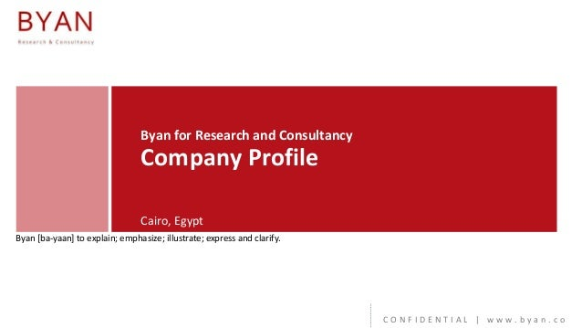 Byan for Research and Consultancy  Company Profile Cairo, Egypt Byan [ba-yaan] to explain; emphasize; illustrate; express ...