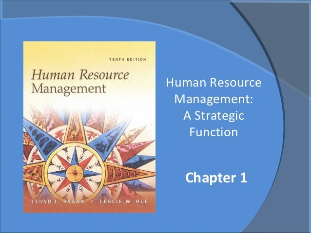 Human Resource Management:  A Strategic   Function  Chapter 1