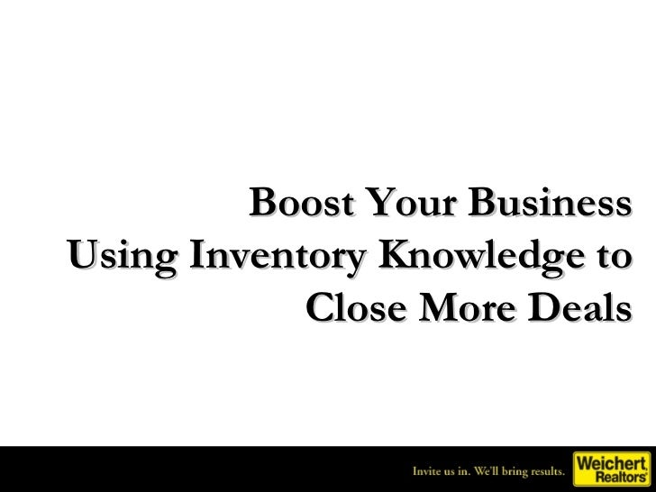 Boost Your BusinessUsing Inventory Knowledge to            Close More Deals