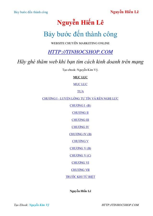 Bảy bƣớc đến thành công Nguyễn Hiến Lê Tạo Ebook: Nguyễn Kim Vỹ HTTP://TINHOCSHOP.COM Nguyễn Hiến Lê Bảy bƣớc đến thành cô...