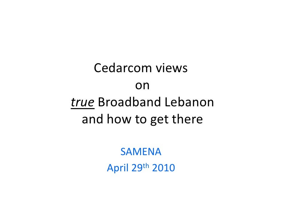 Cedarcom views on true Broadband Lebanon and how to get there