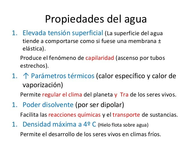Propiedades del agua 1. Elevada tensión superficial (La superficie del agua tiende a comportarse como si fuese una membran...