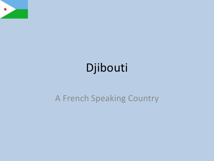 Djibouti<br />A French Speaking Country<br />