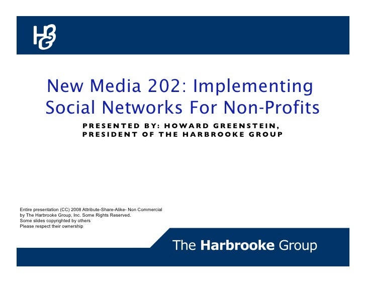 New Media 202: Implementing            Social Networks For Non-Profits                              P R E S E N T E D B Y ...