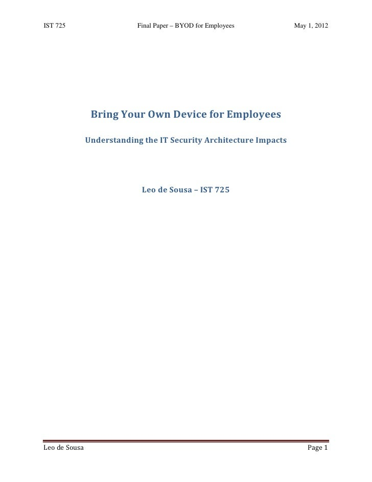 IST 725                    Final Paper – BYOD for Employees         May 1, 2012                Bring Your Own Device for E...