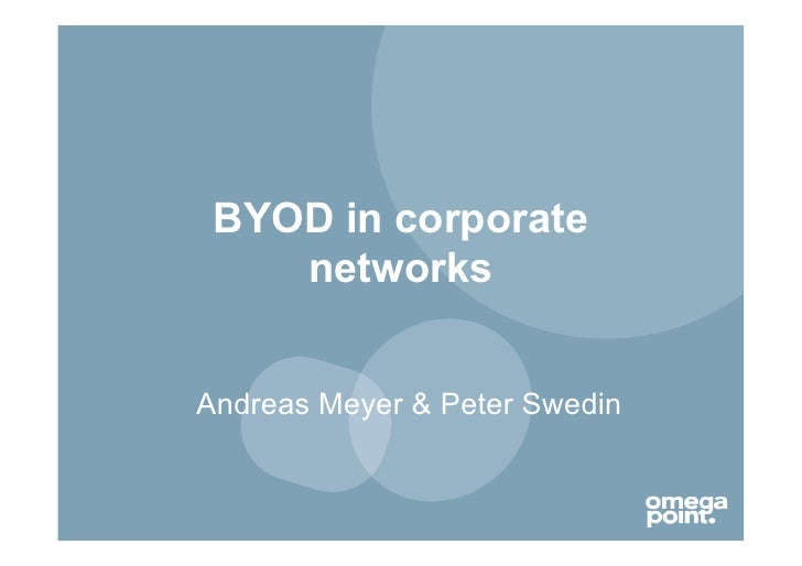 Byod in corporate networks - www.omegapoint.us