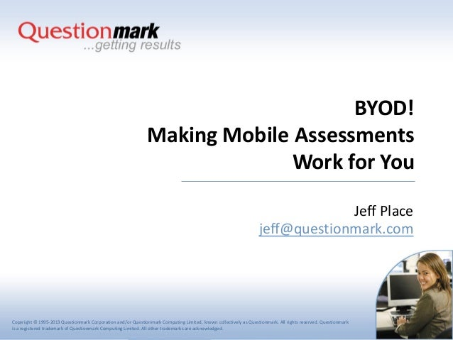 Byod! making mobile assessments work for you(chicago e learning13-ipad final)