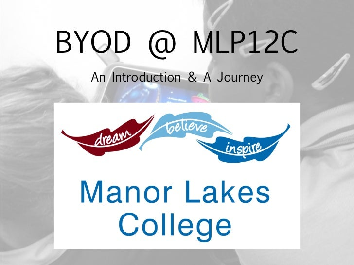 BYOD @ MLP12C An Introduction & A Journey