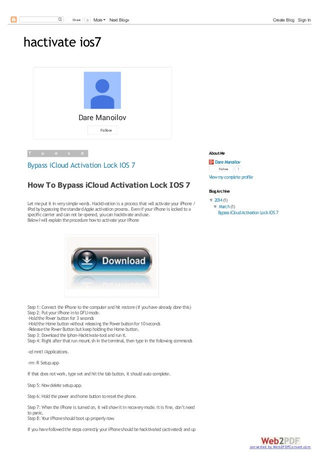 hactivate ios7 Dare Manoilov Follow T u e s d a y , M a r c h 2 5 , 2 0 1 4 Bypass iCloud Activation Lock IOS 7 Let meput ...