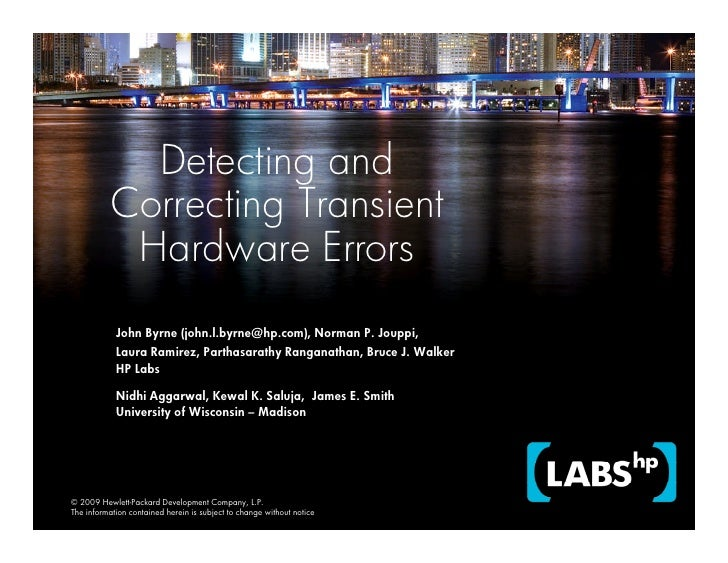 Detecting and            Correcting Transient             Hardware Errors             John Byrne (john.l.byrne@hp.com), No...