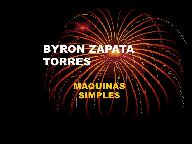 BYRON ZAPATA TORRES MAQUINAS SIMPLES