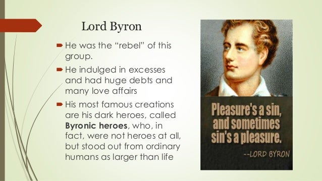 characteristics of the byronic hero Of the byronic hero pervading in much of his work, we can find that the byronic hero presents an idealized, but flawed character whose external attributes include:.