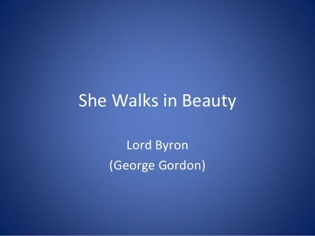 She Walks in Beauty      Lord Byron   (George Gordon)