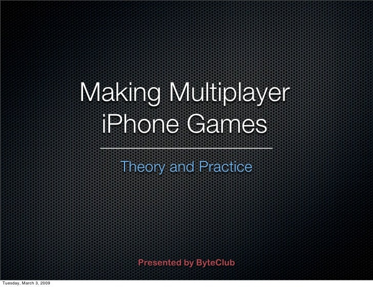 Making Multiplayer                           iPhone Games                             Theory and Practice                 ...