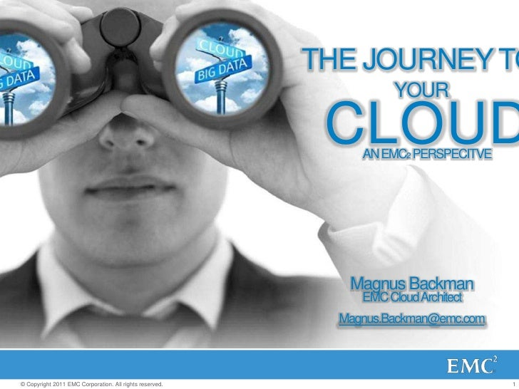 ByteLife Cloud Conference - EMC,  The Journey to Your Cloud