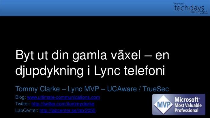 Byt ut din gamla växel – en djupdykning i Lync telefoni