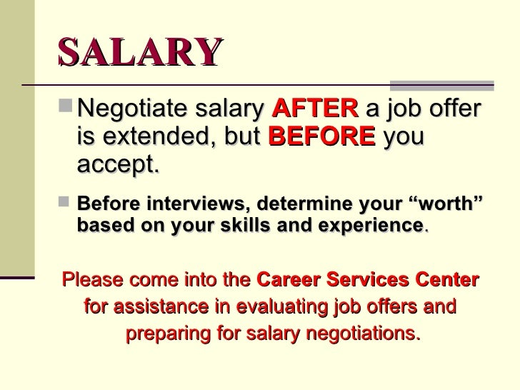 BYUH Interview Powerpoint WITHSLIDE DESIGN ... 37. SALARY <ul><li>Negotiate salary AFTER a job offer ...