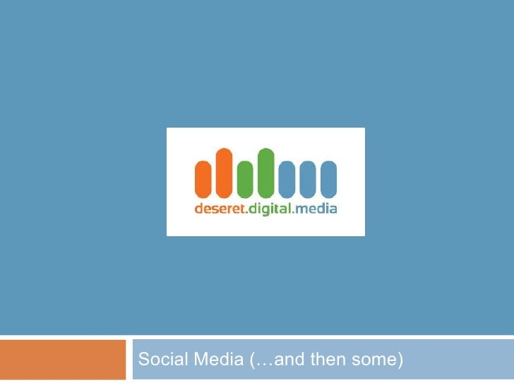 Social Media (…and then some)<br />