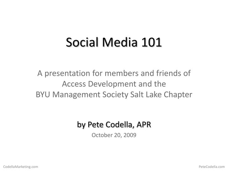Social Media 101<br />A presentation for members and friends ofAccess Development and theBYU Management Society Salt Lake ...