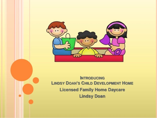 INTRODUCING LINDSY DOAN'S CHILD DEVELOPMENT HOME Licensed Family Home Daycare Lindsy Doan