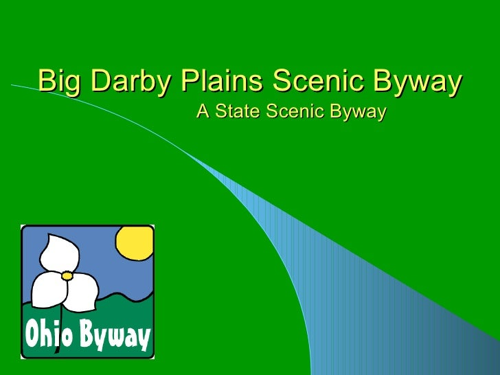 Big Darby Plains Scenic Byway A State Scenic Byway