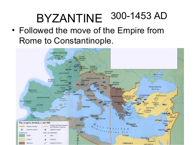 BYZANTINE 300-1453 AD• Followed the move of the Empire from  Rome to Constantinople.