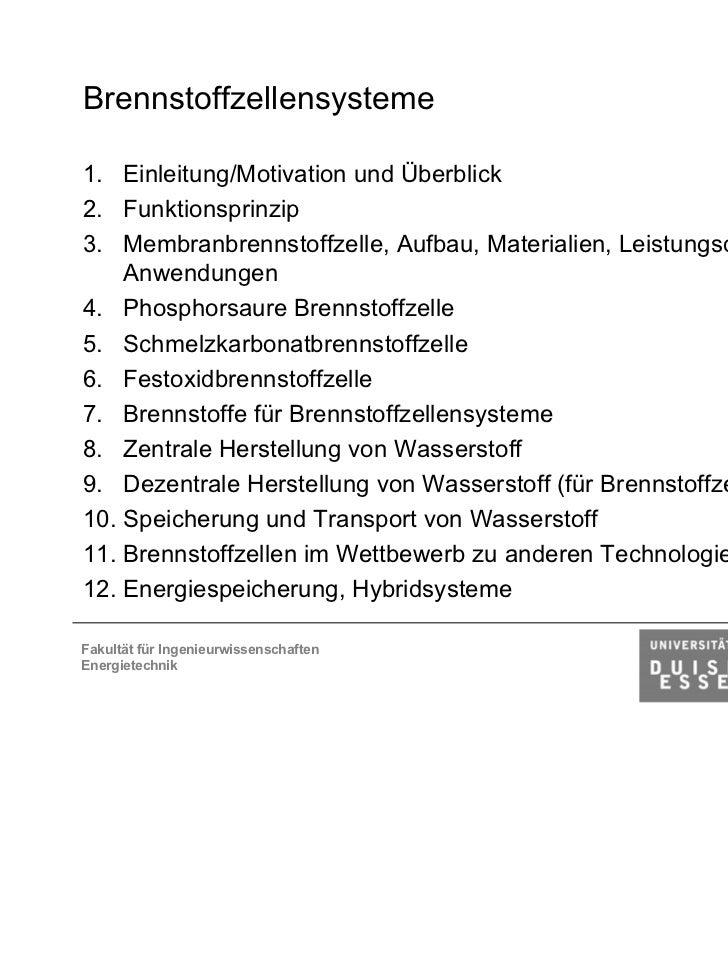 Brennstoffzellensysteme1. Einleitung/Motivation und Überblick2. Funktionsprinzip3. Membranbrennstoffzelle, Aufbau, Materia...