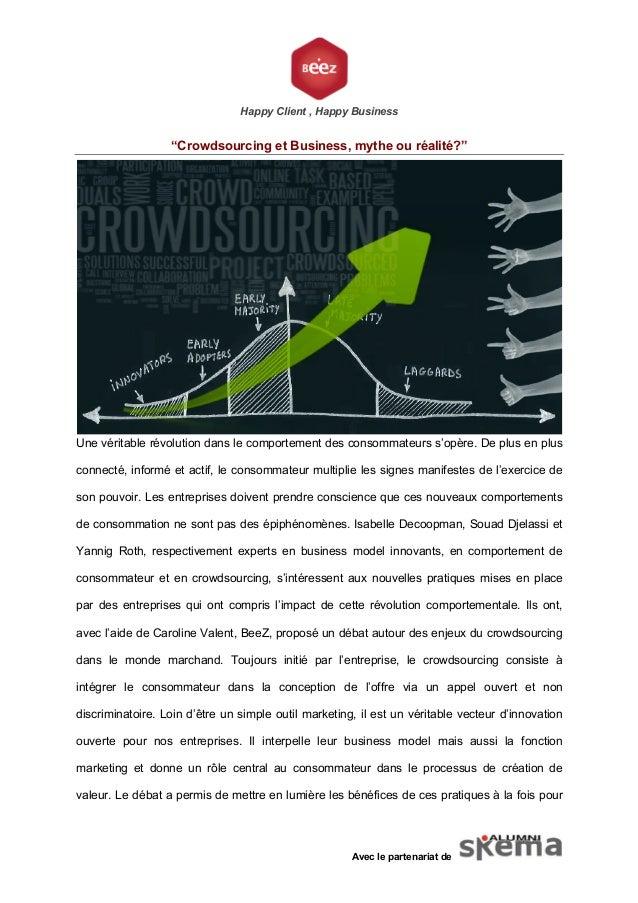 """Happy Client , Happy Business """"Crowdsourcing et Business, mythe ou réalité?"""" Avec le partenariat de Une véritable révoluti..."""
