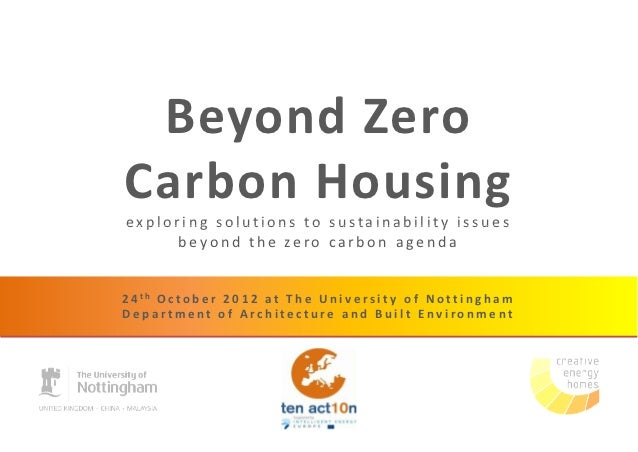 Beyond ZeroCarbon Housingexploring solutions to sustainability issues      beyond the zero carbon agenda2 4 th O c t o b e...