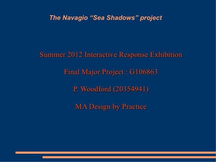 "The Navagio ""Sea Shadows"" projectSummer 2012 Interactive Response Exhibition       Final Major Project : G106863          ..."