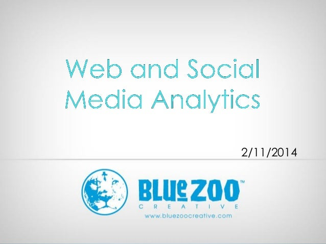 Blue Zoo Creative Web and Social Analytics Seminar, February 2014