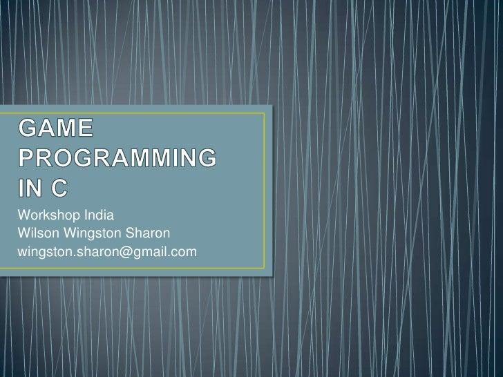 Workshop IndiaWilson Wingston Sharonwingston.sharon@gmail.com
