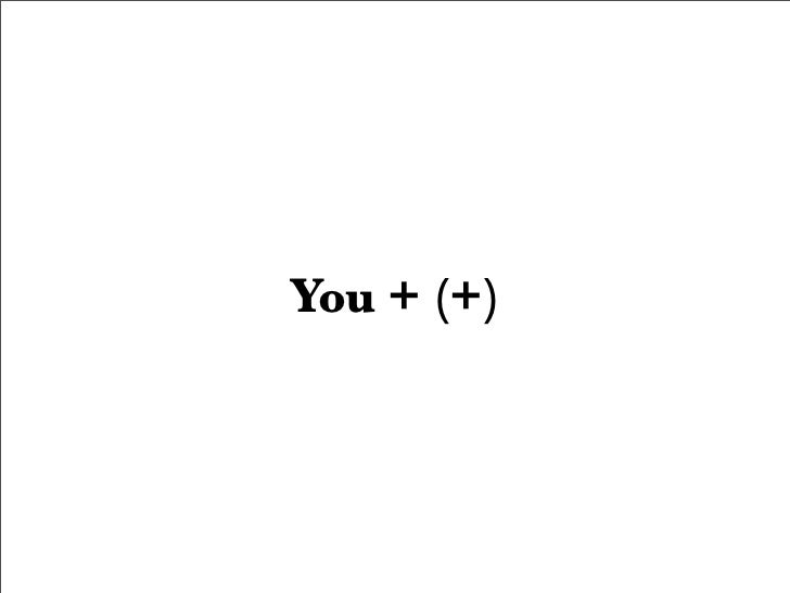 You + (+)