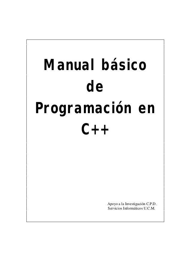 Manual básico       deProgramación en      C++         Apoyo a la Investigación C.P.D.         Servicios Informáticos U.C.M.