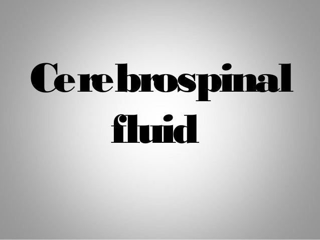 Cerebro Spinal Fluid Csf