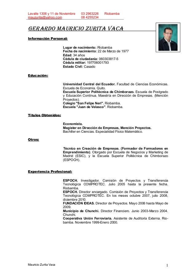 Lavalle 1306 y 11 de Noviembre 03 2963226 Riobamba mauzurita@yahoo.com 08 4255234 Gerardo Mauricio zurita vaca Información...