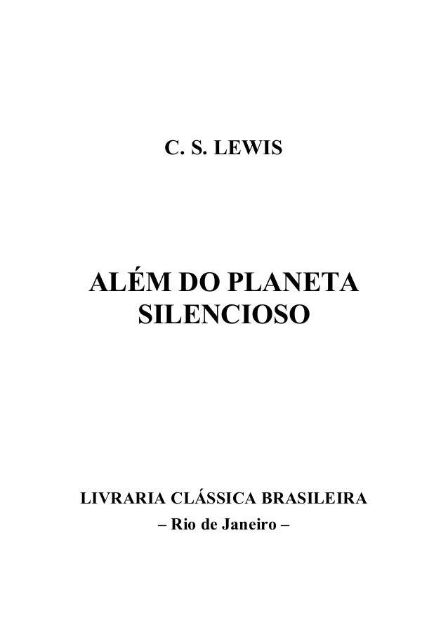 C. S. LEWIS  ALÉM DO PLANETA SILENCIOSO  LIVRARIA CLÁSSICA BRASILEIRA – Rio de Janeiro –