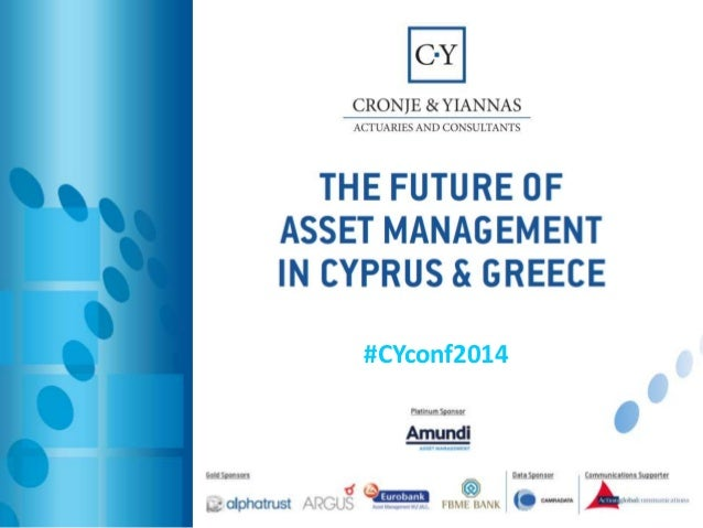 C.Y Actuaries Conference 2014: The Future of Asset Management in Cyprus and Greece