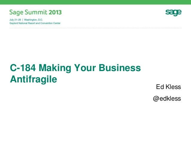 C-184 Making Your Business Antifragile Ed Kless @edkless