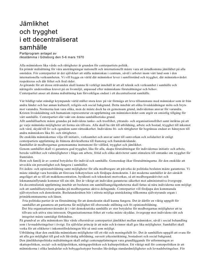 Jämlikhet och trygghet i ett decentraliserat samhälle Partiprogram antaget av riksstämma i Göteborg den 5-6 mars 1970  All...