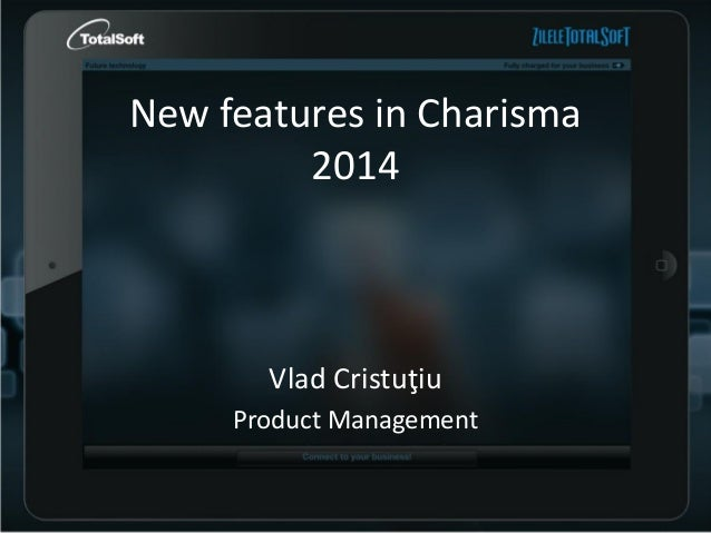 Charisma 2014  - New product features