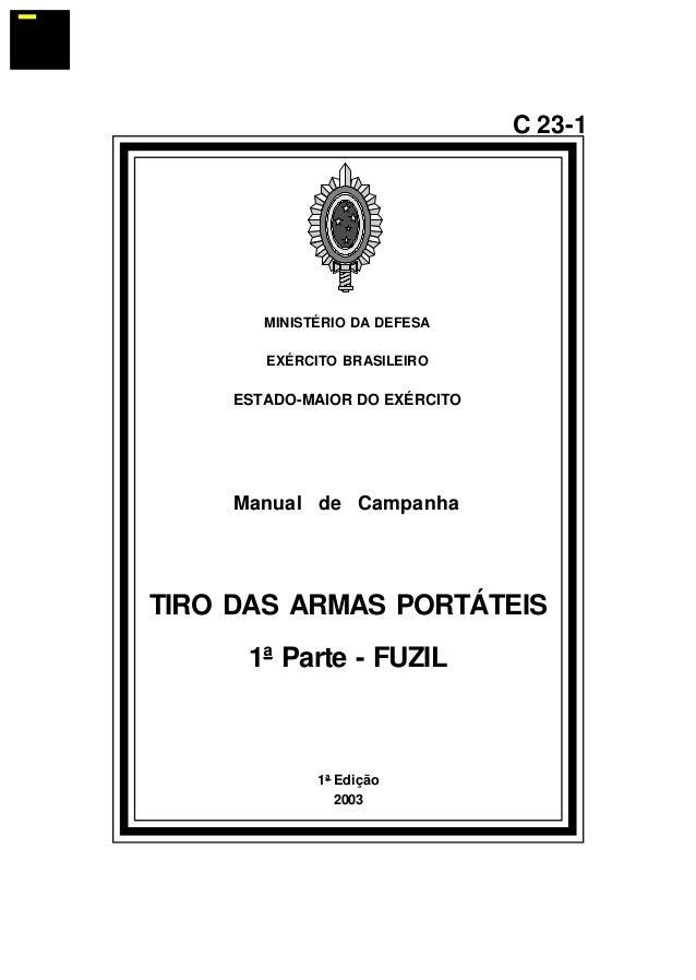 1ª Edição  2003  C 23-1  MINISTÉRIO DA DEFESA  EXÉRCITO BRASILEIRO  ESTADO-MAIOR DO EXÉRCITO  Manual de Campanha  TIRO DAS...