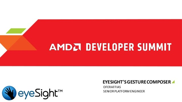 """CE-4029, """"eyeSite's Gesture recognition technology + introducing the developer SDK"""" by Ofer Affias"""